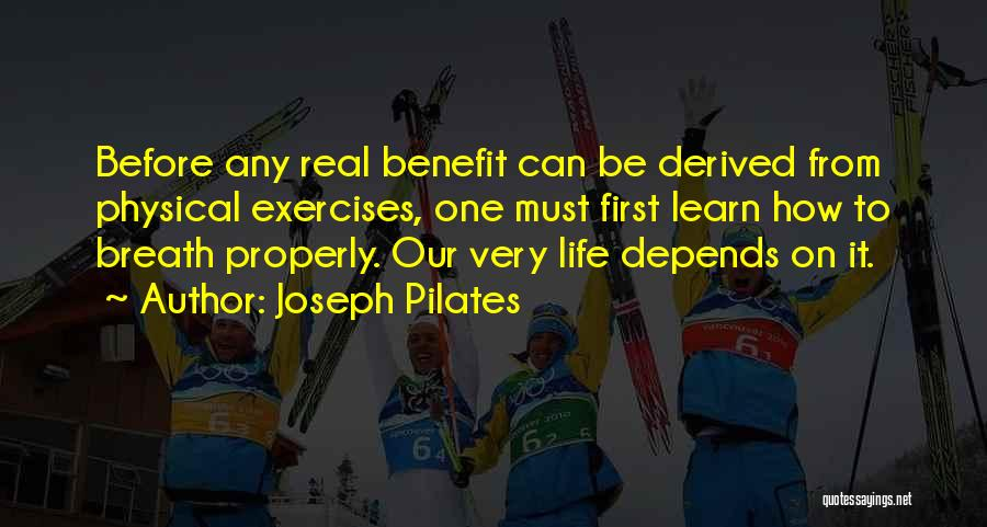 Benefits Of Physical Exercise Quotes By Joseph Pilates