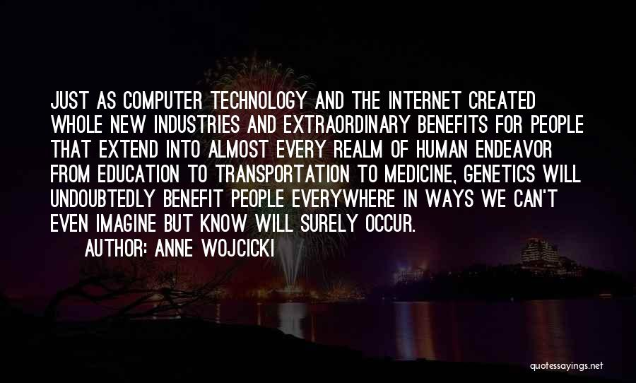 Benefits Of Technology In Education Quotes By Anne Wojcicki
