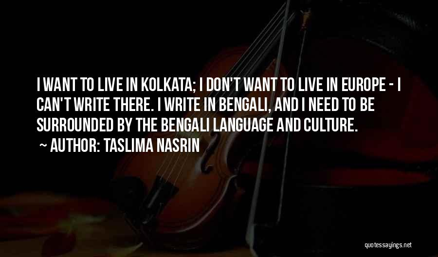Bengali Culture Quotes By Taslima Nasrin