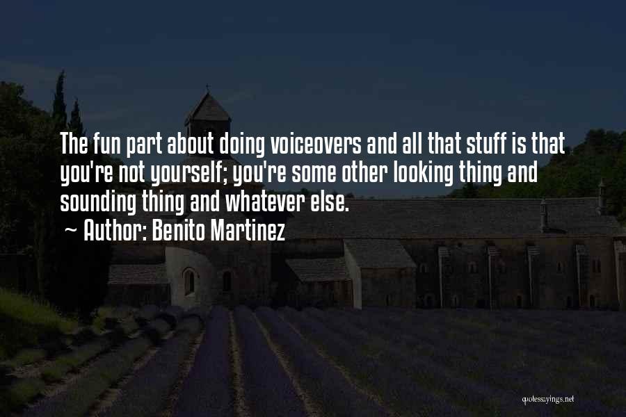 Benito Martinez Quotes 1304554