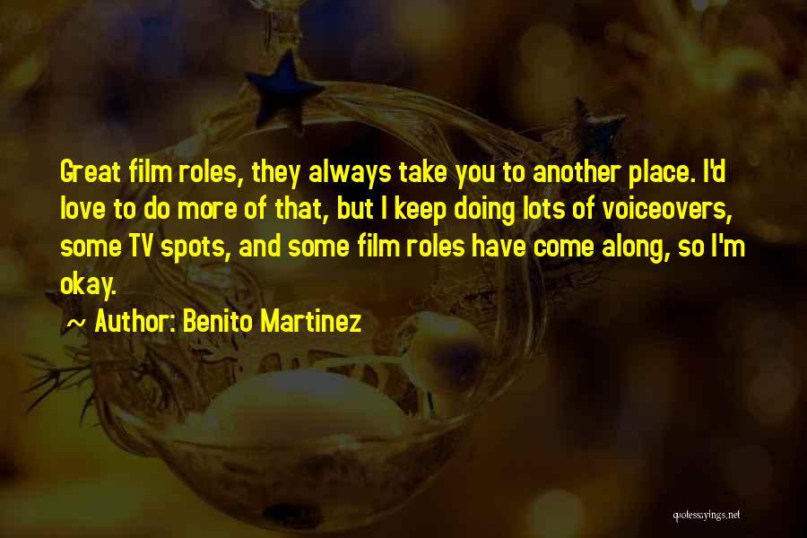 Benito Martinez Quotes 1320099