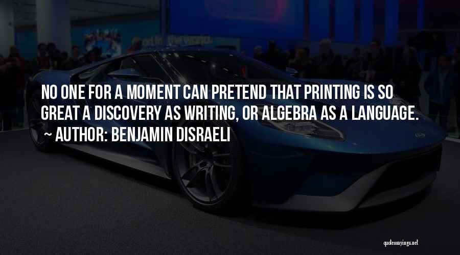 Benjamin Disraeli Quotes 737286