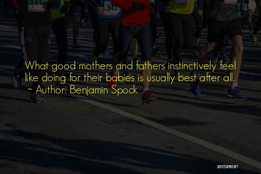 Benjamin Spock Quotes 724137