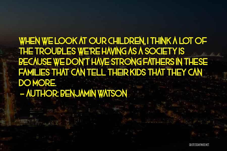 Benjamin Watson Quotes 1975285