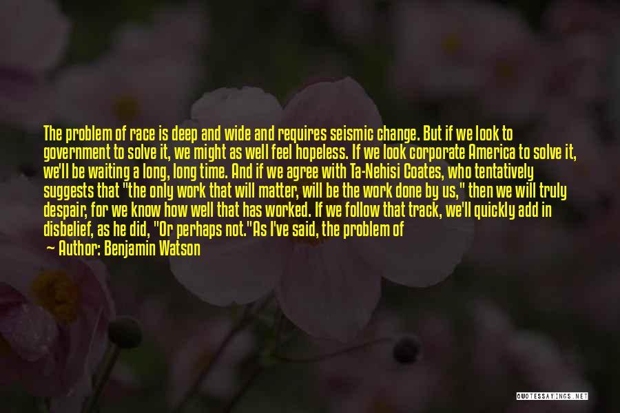 Benjamin Watson Quotes 530559