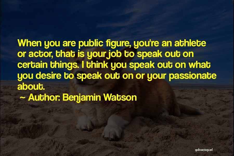 Benjamin Watson Quotes 554483