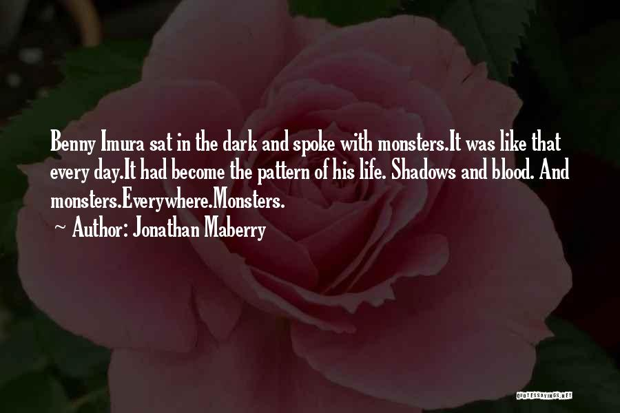 Benny Imura Quotes By Jonathan Maberry