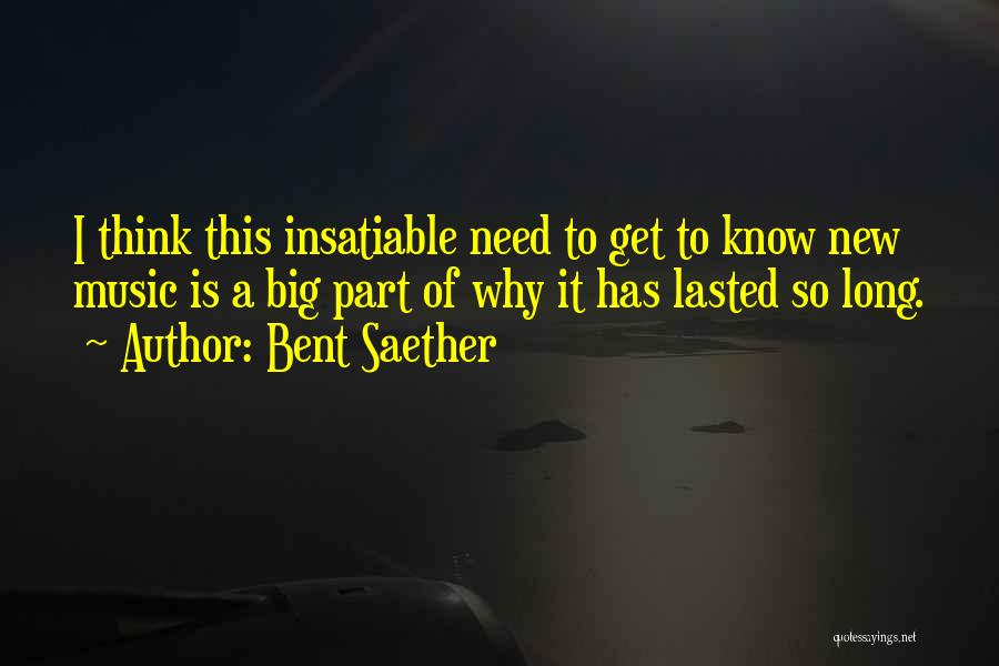 Bent Saether Quotes 1862912