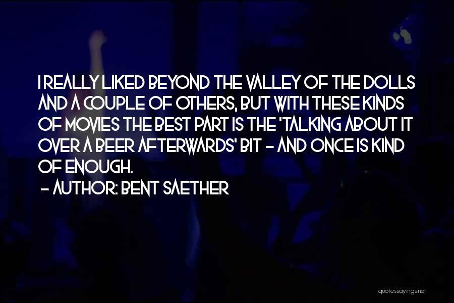 Bent Saether Quotes 2227995