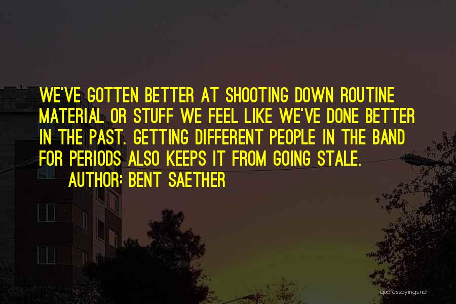 Bent Saether Quotes 2237836