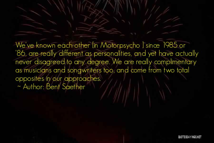 Bent Saether Quotes 339878
