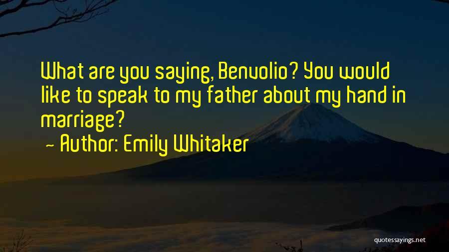 Benvolio Quotes By Emily Whitaker