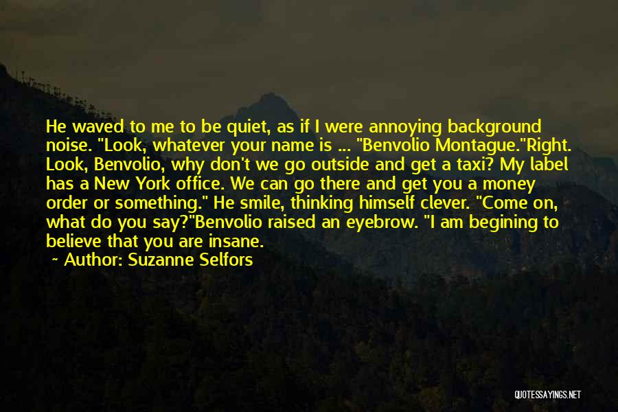 Benvolio Quotes By Suzanne Selfors