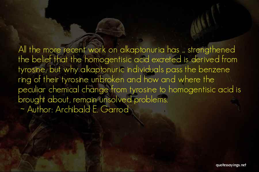 Benzene Quotes By Archibald E. Garrod