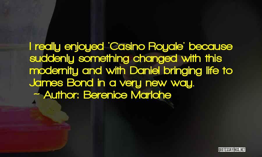 Berenice Marlohe Quotes 959597