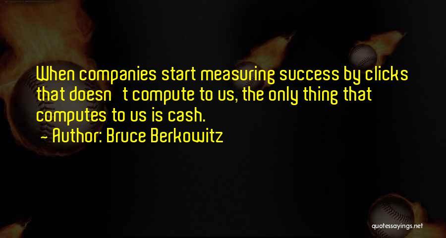 Berkowitz Quotes By Bruce Berkowitz