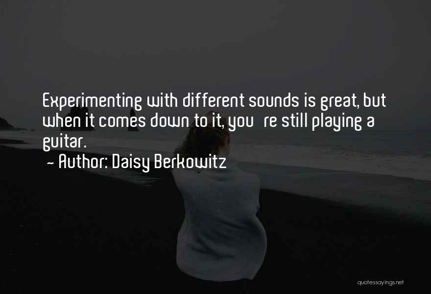 Berkowitz Quotes By Daisy Berkowitz