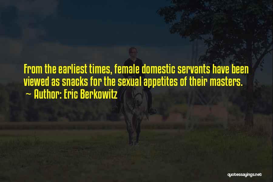 Berkowitz Quotes By Eric Berkowitz