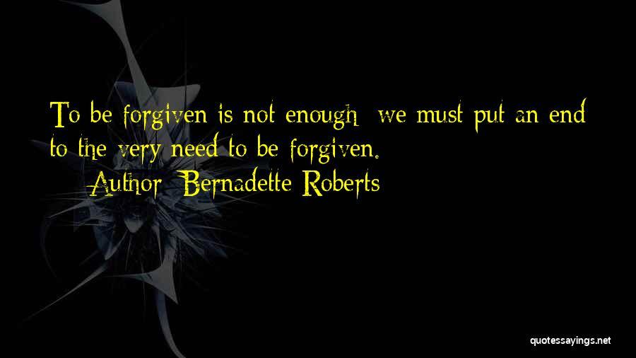 Bernadette Roberts Quotes 1023858