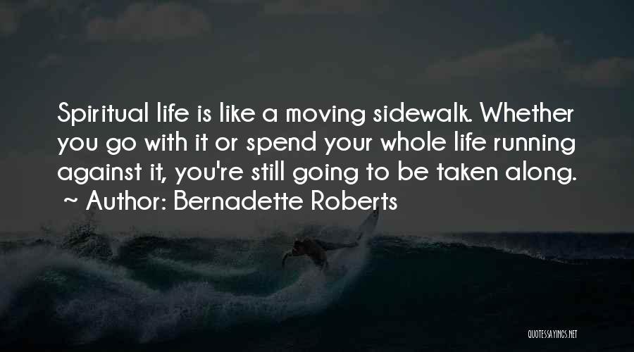 Bernadette Roberts Quotes 1596175