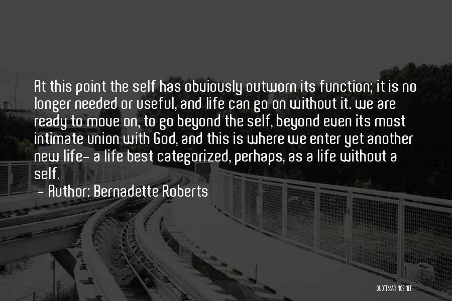 Bernadette Roberts Quotes 2270445