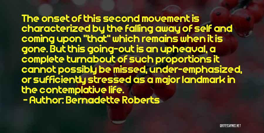 Bernadette Roberts Quotes 746118