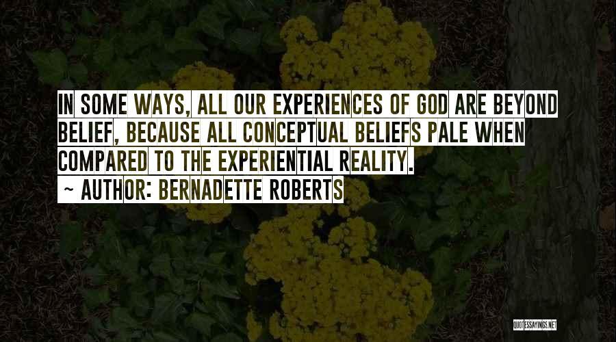 Bernadette Roberts Quotes 889997