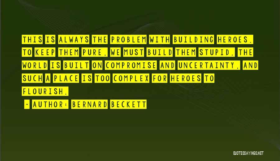 Bernard Beckett Quotes 1038464