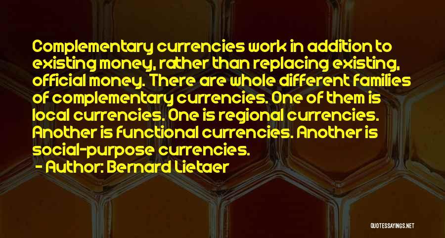 Bernard Lietaer Quotes 1000906