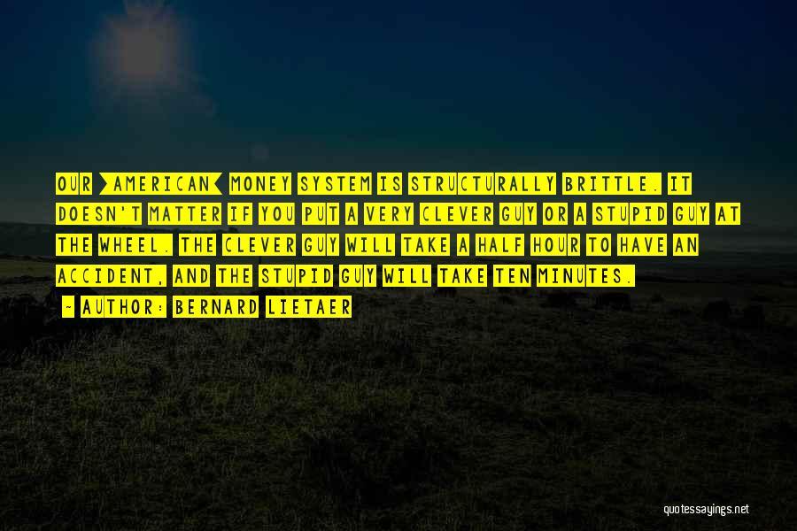 Bernard Lietaer Quotes 1303758