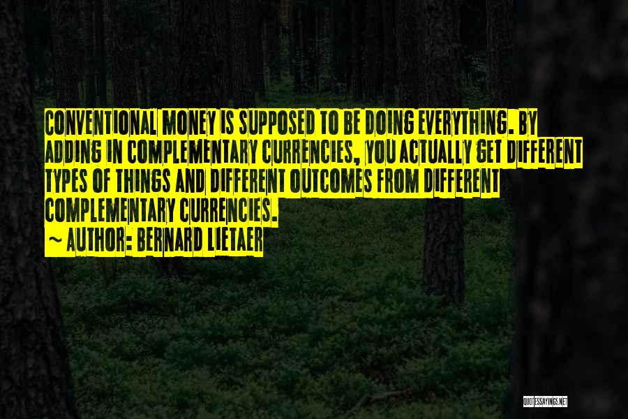 Bernard Lietaer Quotes 1949056