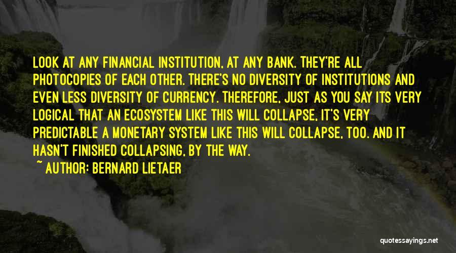 Bernard Lietaer Quotes 404122