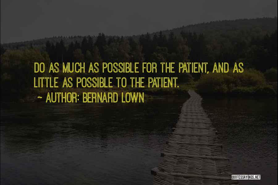Bernard Lown Quotes 561883