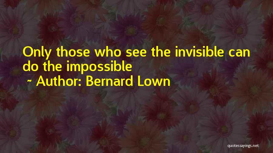 Bernard Lown Quotes 628339