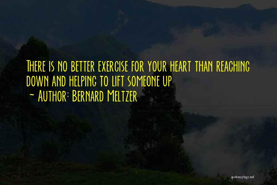 Bernard Meltzer Quotes 1209187