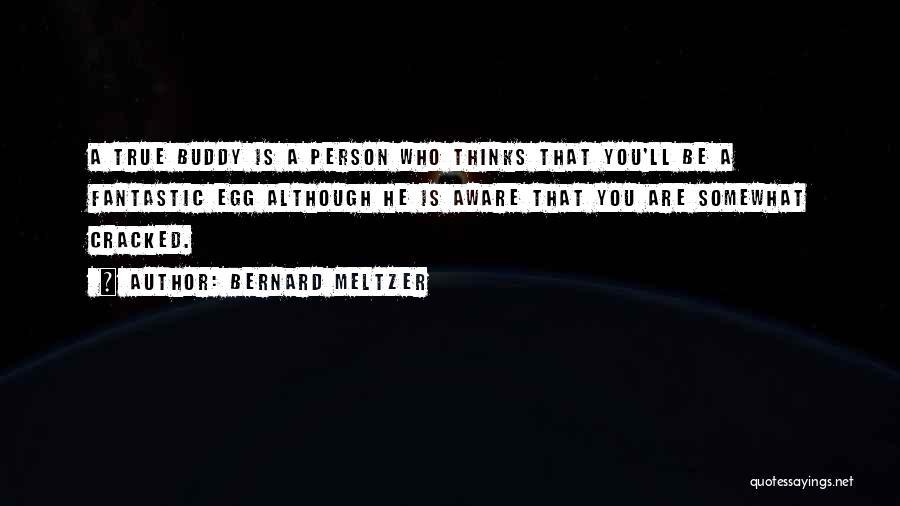Bernard Meltzer Quotes 161480