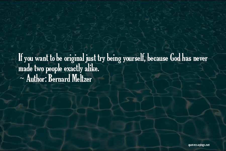Bernard Meltzer Quotes 1654882