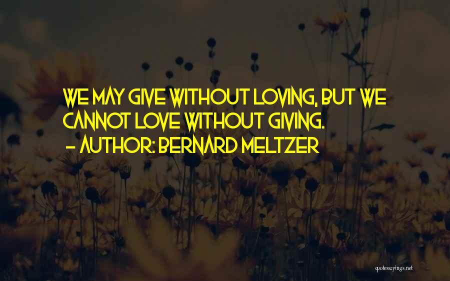 Bernard Meltzer Quotes 1866011