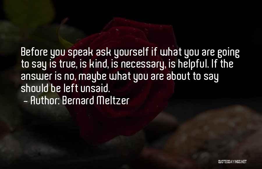 Bernard Meltzer Quotes 389316