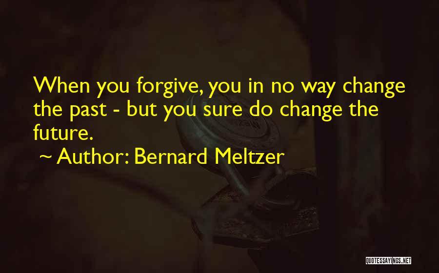 Bernard Meltzer Quotes 815693