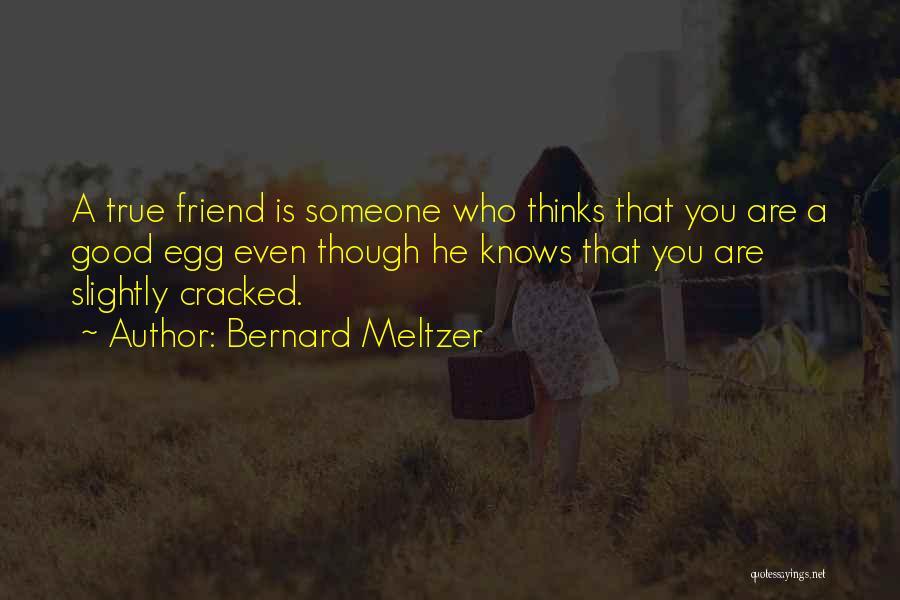 Bernard Meltzer Quotes 873201