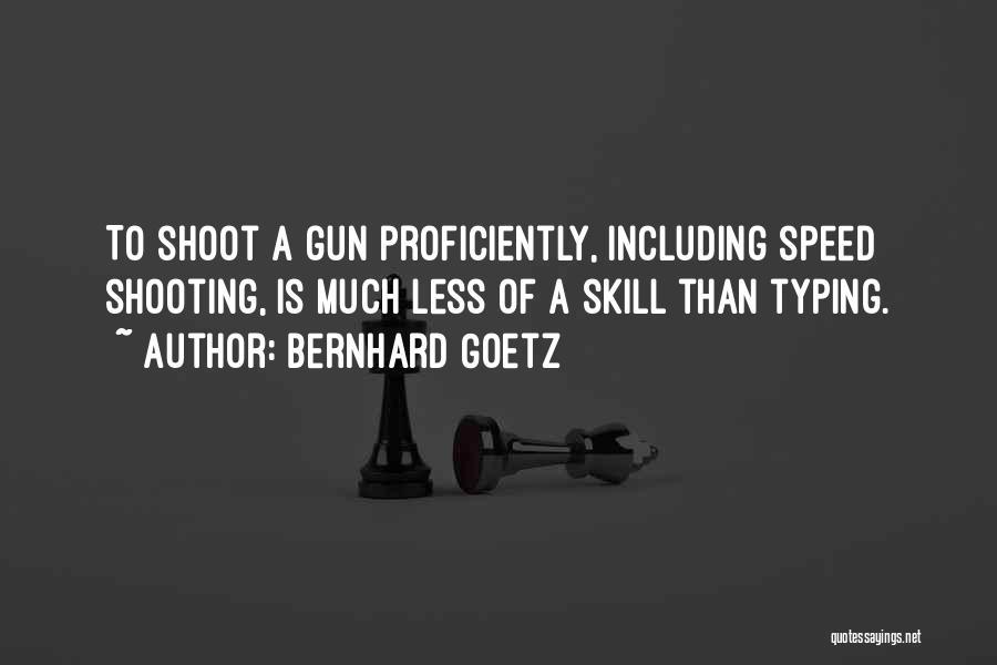 Bernhard Goetz Quotes 1252301