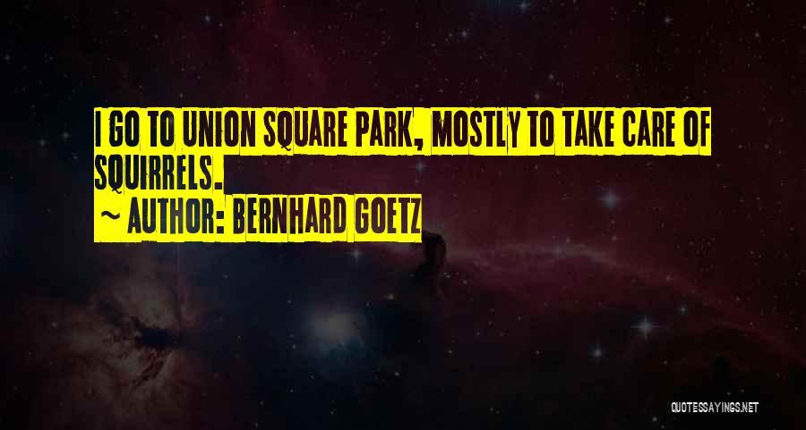 Bernhard Goetz Quotes 1307016
