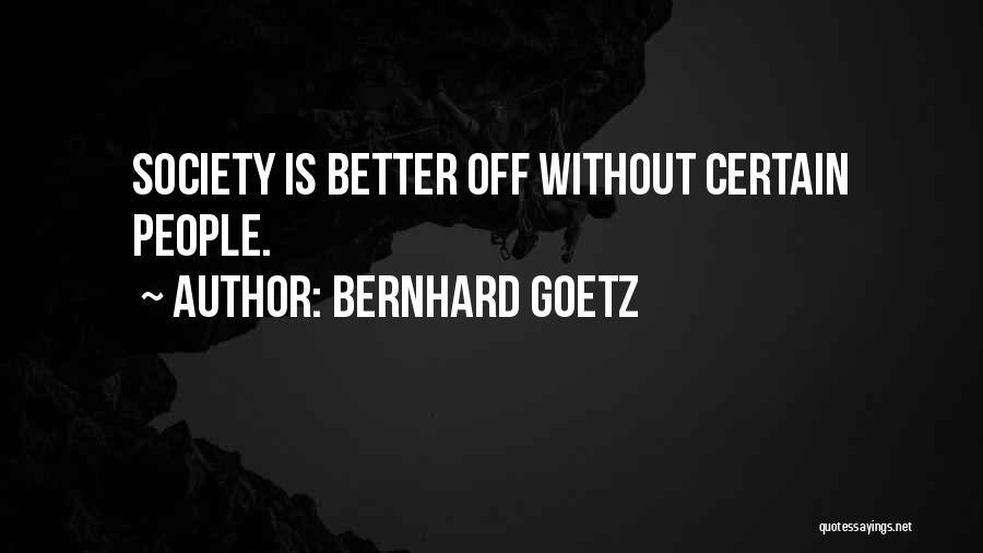 Bernhard Goetz Quotes 1409277