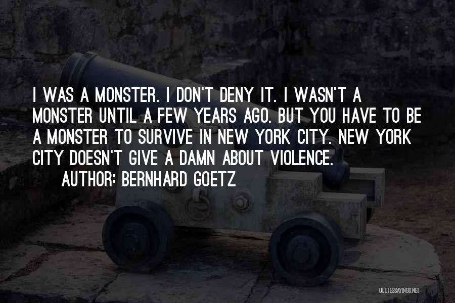 Bernhard Goetz Quotes 159233