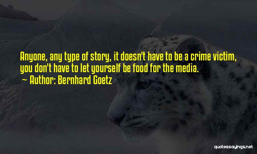 Bernhard Goetz Quotes 174312