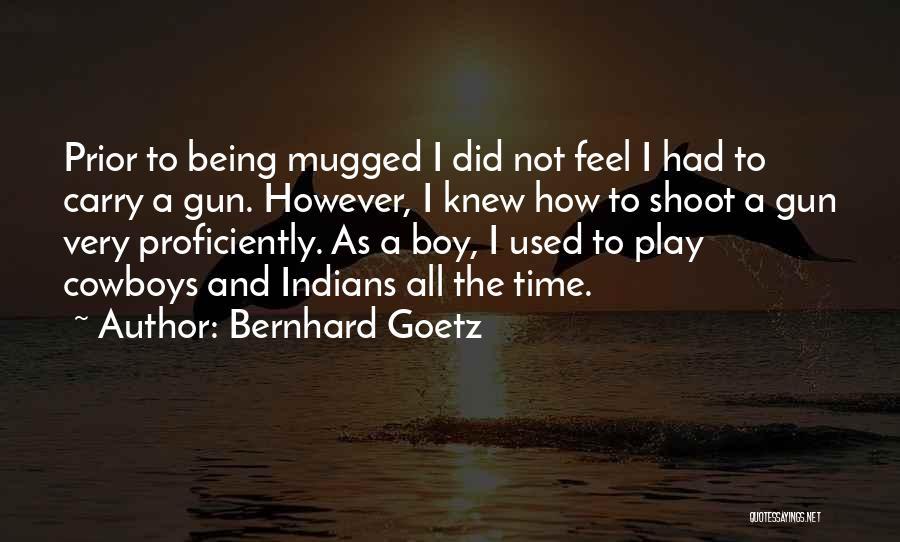Bernhard Goetz Quotes 2029443