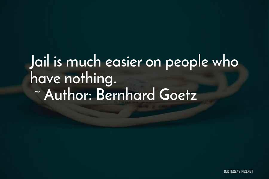 Bernhard Goetz Quotes 2030797