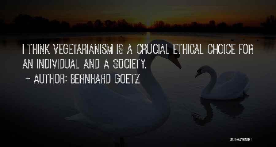 Bernhard Goetz Quotes 740211