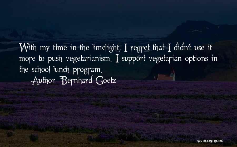 Bernhard Goetz Quotes 802397